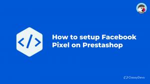 setup Facebook Pixel on Prestashop